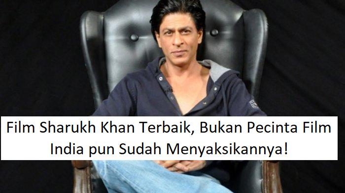 Film Sharukh Khan Terbaik